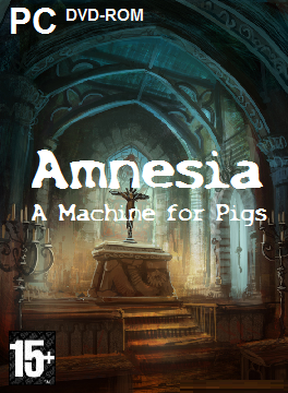 Amnesia a machine for pigs PC DVD.png